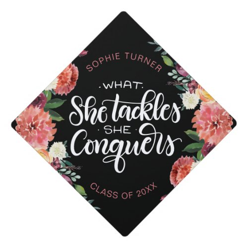 What she tackles she conquers _ Graduation cap