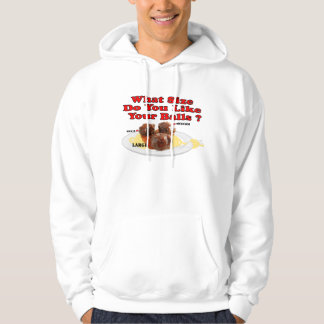 What Size Do You Like Your Balls ? (Meatballs) Hoodie