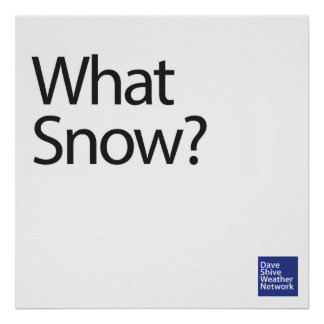 What Snow? Dave Shive Weather Network Poster