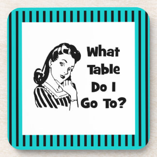 What Table Do I Go To? Beverage Coaster