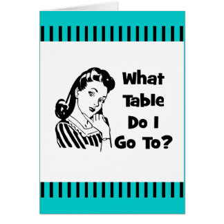 What Table Do I Go To? Card