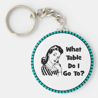 What Table Do I Go To? Keychain