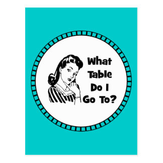 What Table Do I Go To? Postcard