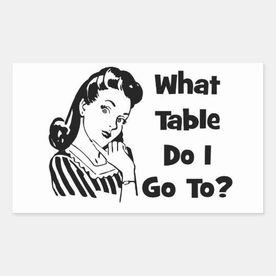 What Table Do I Go To? Rectangular Sticker