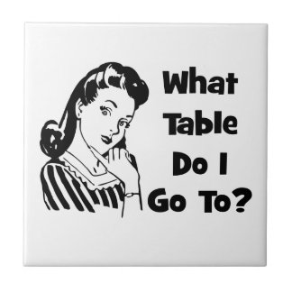 What Table Do I Go To? Tile