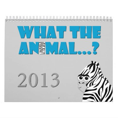 What The Animal 2013 Calendar