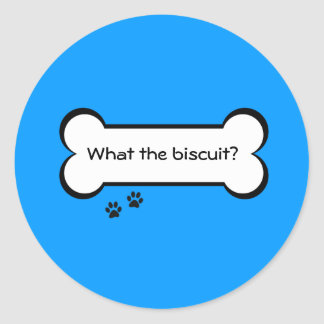 What the biscuit? sticker