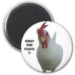 What the Cluck?! 2 Inch Round Magnet