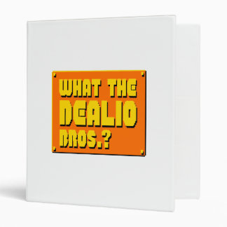 What the Dealio Bros.? Binder