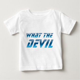 What The Devil Baby T-Shirt