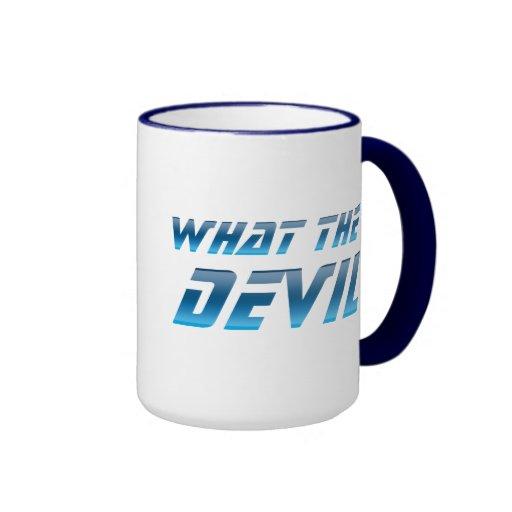 What The Devil Ringer Coffee Mug