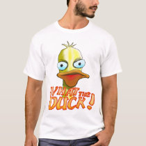 What the Duck! T-Shirt