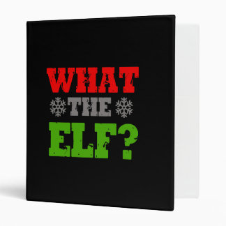 WHAT THE ELF 3 RING BINDER