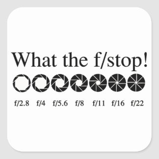 WHAT THE f/STOP? Square Sticker