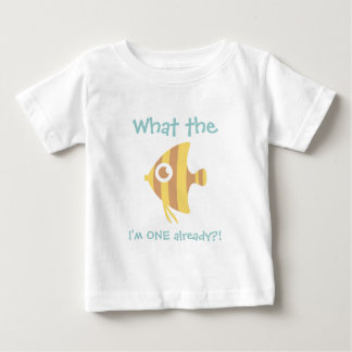 What the Fish I'm ONE already, First Birthday Infant T-shirt