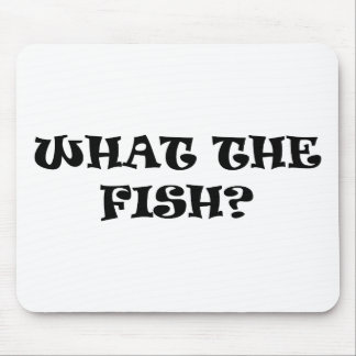 What the fish? mouse pad