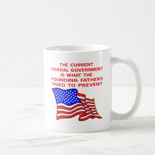 What The Founding Fathers Tried To Prevent Classic White Coffee Mug