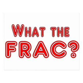 what the frac ? postcard