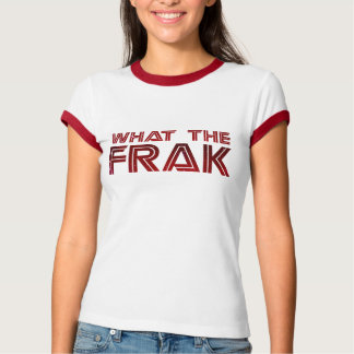 What the Frak T-Shirt