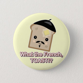 what the french toast pinback button