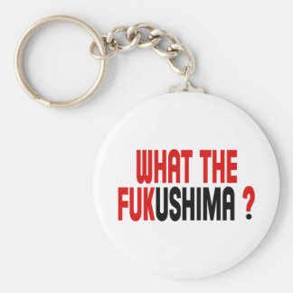 WHAT THE FUKUSHIMA ? BASIC ROUND BUTTON KEYCHAIN