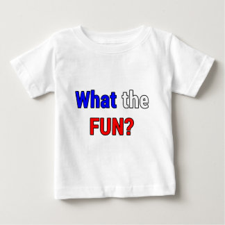 What the Fun Baby T-Shirt