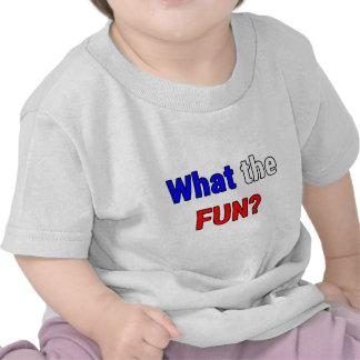 What the Fun Tee Shirts
