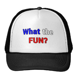 What the Fun Trucker Hat