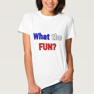 What the Fun Tshirt