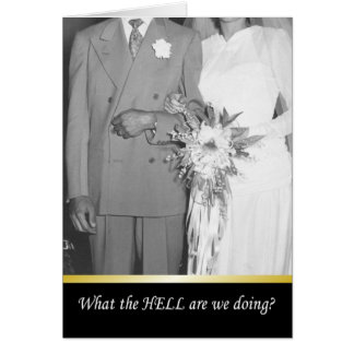 What the HELL are we doing? - FUNNY Greeting Card