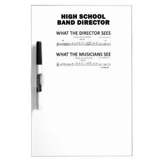 What the High School Band Sees Dry Erase Boards