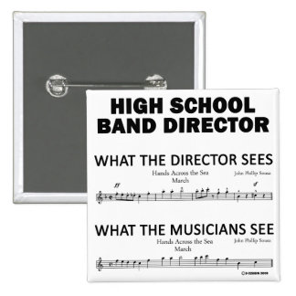 What the High School Band Sees Pinback Button
