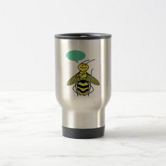 What the Honey Bee said Travel Mug