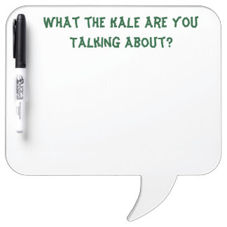 What the Kale are You Talking About - Erase Board