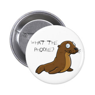 What the Ph*** Pinback Button