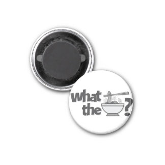 What the Pho? 1 Inch Round Magnet