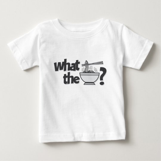 What the Pho? Baby T-Shirt