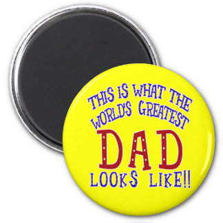 What the World's Greatest Dad Looks Like! Magnet