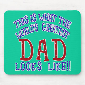 What the World's Greatest Dad Looks Like! Mouse Pad