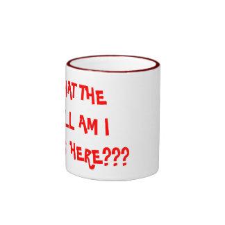 WHAT THEHELL AM IDOING HERE??? - Customized Ringer Mug