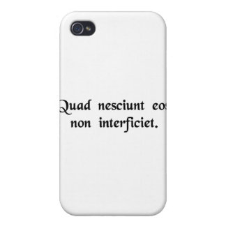 What they don't know won't kill them. cases for iPhone 4