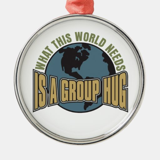 What this World needs is a Group Hug Christmas Tree Ornament