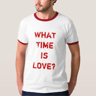 What Time Is Love? T-shirt