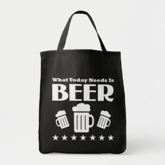 What Today Needs is BEER - Funny Drinking Tote Bag