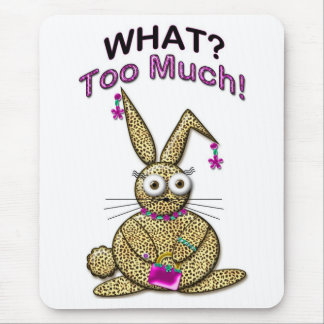 WHAT? TOO MUCH! Mouse Pad