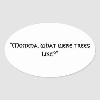 What trees? oval sticker