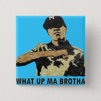 What Up Ma Brotha - Graffiti Art Hip Hop Button