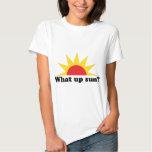 What Up Sun? Tee Shirt