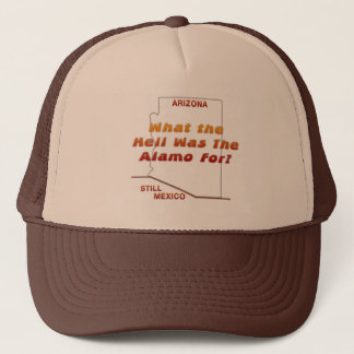 What Was The Alamo For? Trucker Hat