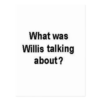 What was Willis talking about? Postcard